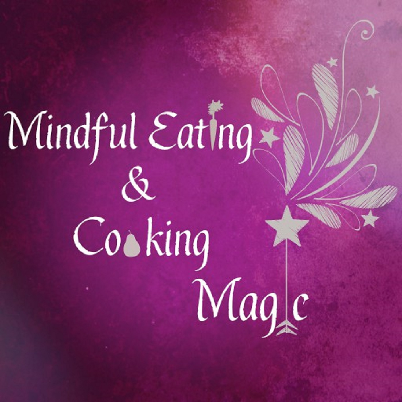Mindful Cooking & Eating Magic